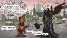Maybe it's just me, but I think these little comics are pretty cool and it's a great chance for the game devs to show how in touch they are with the community. If you want to find more of these, go onto the Idle Champions website and look under screenshots.