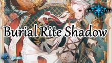 Burial Rite is when you destroy a follower from your hand to activate another effect. Shadowcraft decks with Burial Rite allow for powerful build up cards and amulets. This means if you complete Burial Rite a certain number of times, your leader or other cards can gain powers they might not have had before