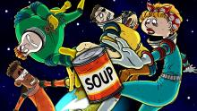 The crew of this haphazard adventure definitely needs soup to stay alive