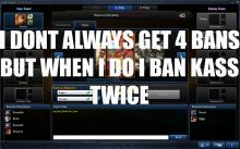 But seriously, who bans Kassadin these days? Oh, wait. It's an old picture.