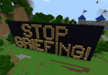 Griefing is the universal term for making life difficult for another player. An example would be constantly lighting someone else's work on fire.