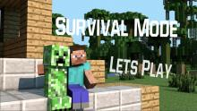 Let's do it! Play Minecraft survival mode, and so will I.