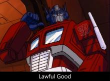 Optimus Prime is an Example of a Lawful Good Character.