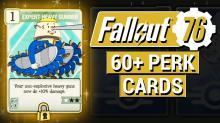 Fallout 76 has over 60 perk cards.