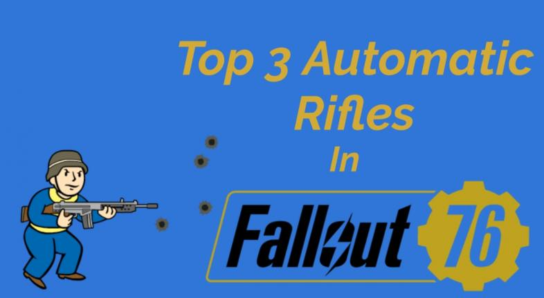 Best Automatic Rifles in Fallout 76