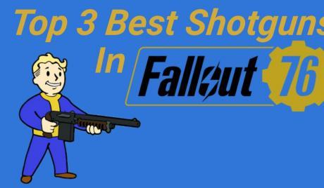 Fallout 76 Best Shotguns
