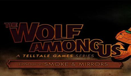 The Wolf Among Us: Episode 2 - Smoke and Mirrors game rating game rating