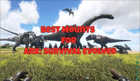 Ark Survival Evolved Best All Around Mounts